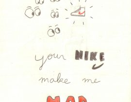 Your Nike Make Me Mad