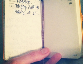 the day is what you make of it