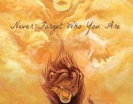 Lion King – Never Forget Who You are