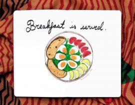 Breakfast is served.