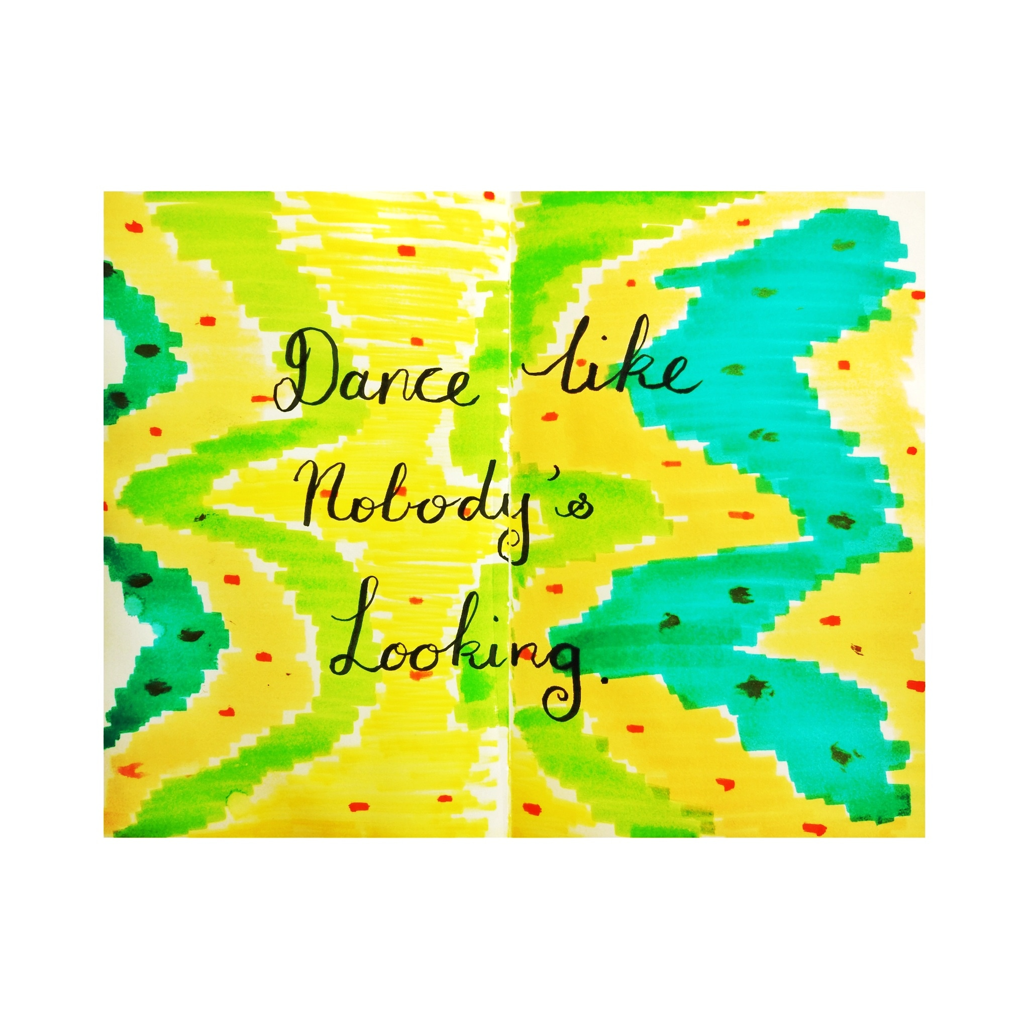 Dance like nobody's looking