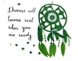 Dreams will become real when you are ready
