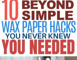 10 Genius Wax Paper Life Hacks You'll Wish You Knew Sooner