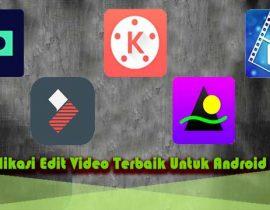 Aplikasi Edit Video Android Terbaik Dan Ringan