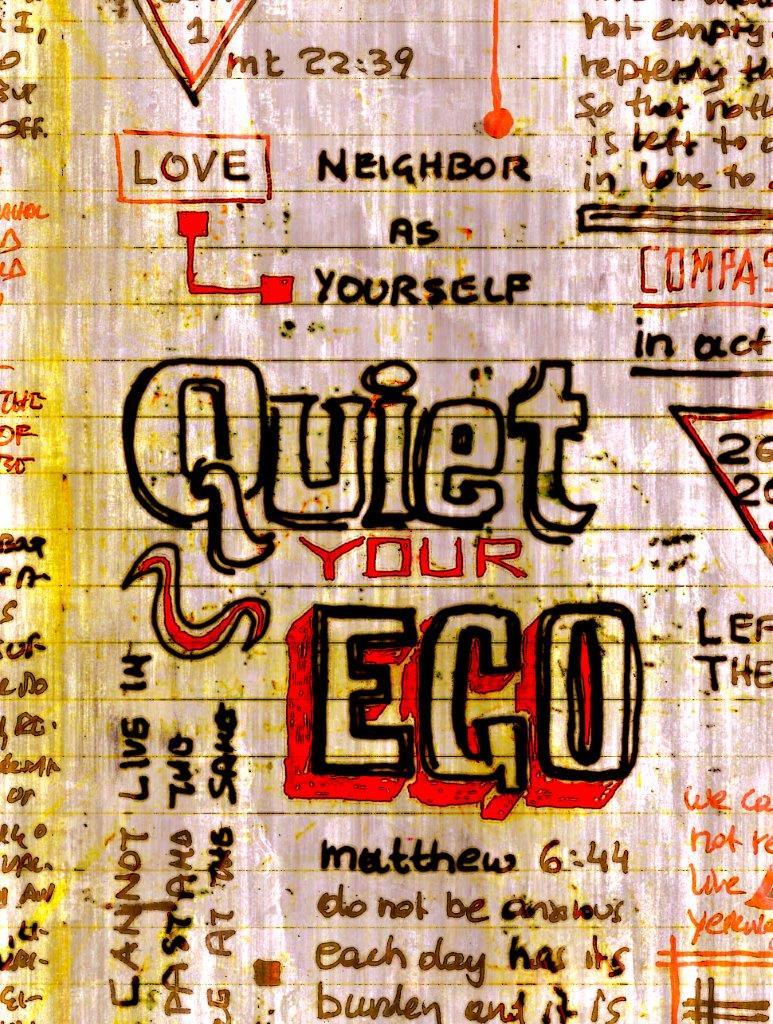 quiet your egomani
