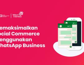 Memaksimalkan Social Commerce Menggunakan WhatsApp Business