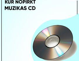 kur Nopirkt Mūzikas CD